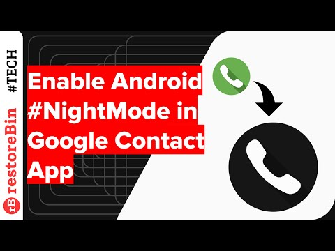 How to quickly enable or disable dark mode theme in Google Contact app?