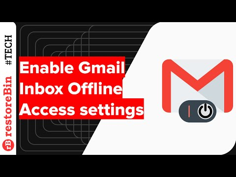 Setup and Enable Gmail Offline Access without Internet Connection