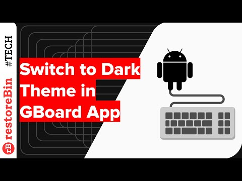How to quickly change GBoard Theme color to Dark Mode Skin?