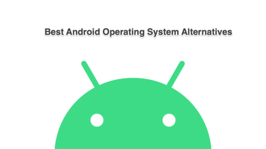 Android Operating System Alternatives