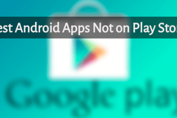 Best Apps Not on Play Store
