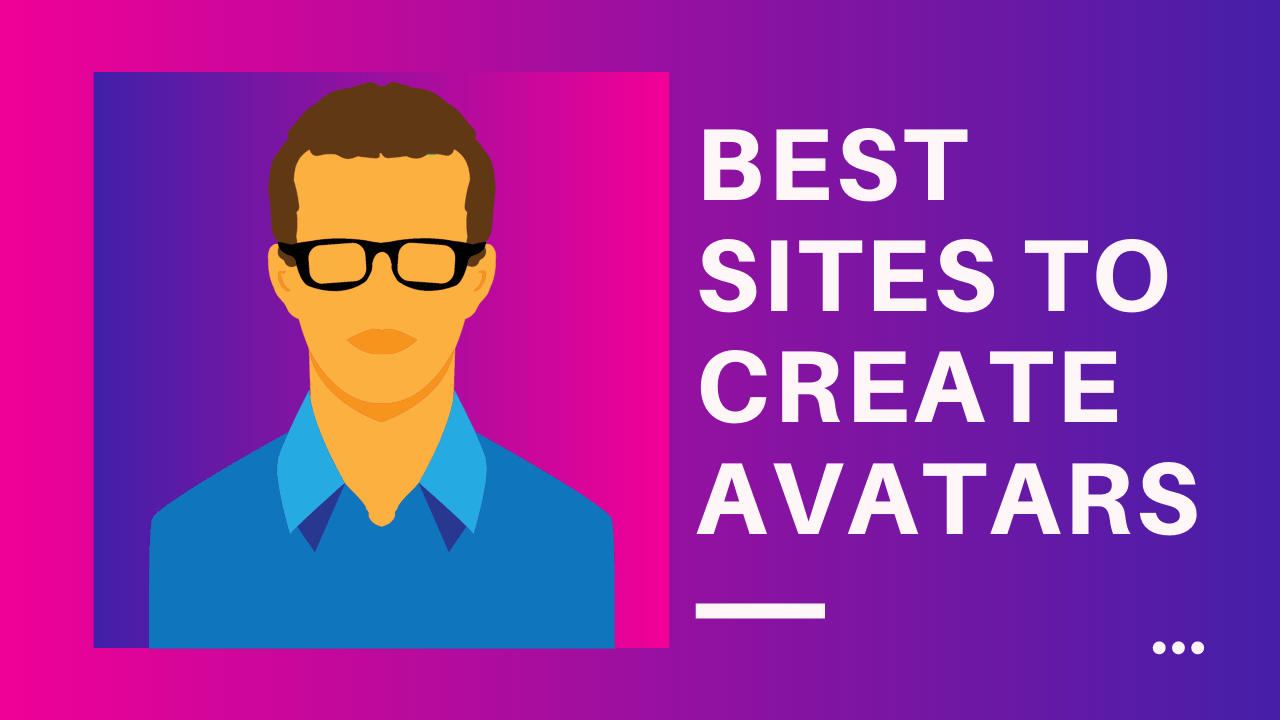 15 Best Sites To Create Avatars Online 2020