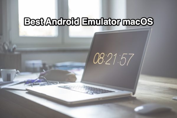 Best Android Emulator macOS