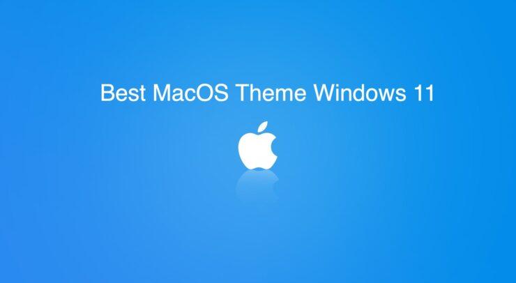 Best MacOS Theme Windows 11