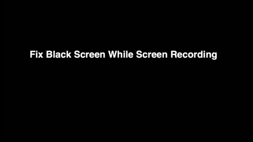 Black Screen When Screen Recording