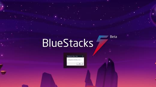 Bluestacks 5: Error - Configuration init Failed