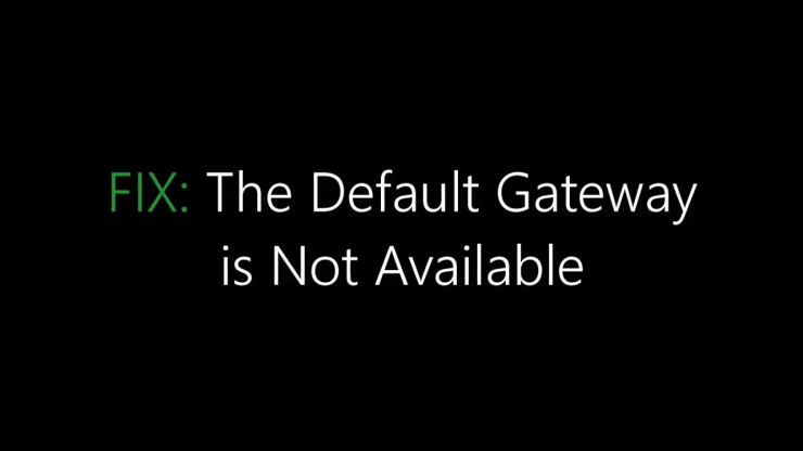 Default Gateway is Not Available