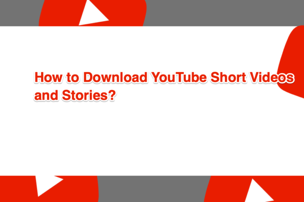 Download YouTube Short Videos Stories