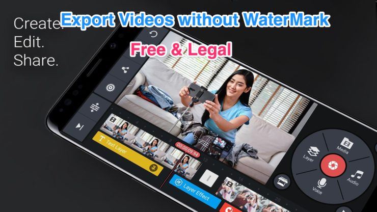 Export Kinemaster Videos without Watermark for Free