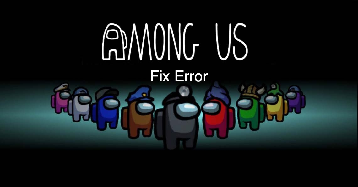 How To Fix All Errors And Error Codes On Among Us