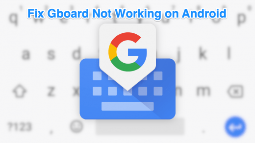 Fix Gboard Not Working on Android