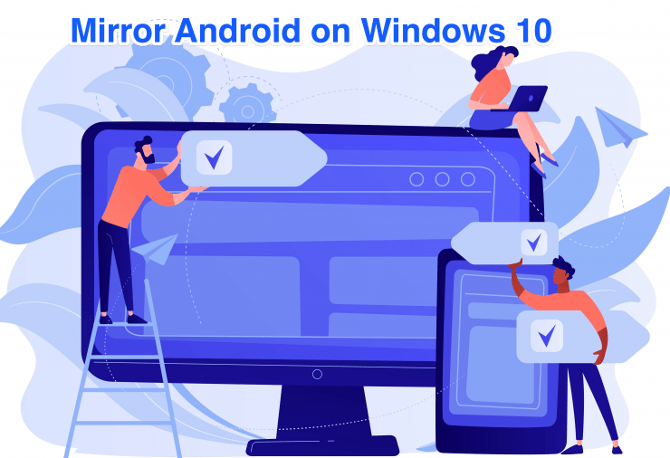 How to Screen Mirror Android Mobile on Windows 10