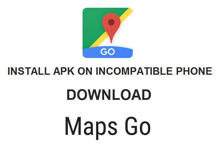 Install Google Maps Go Apk for Android