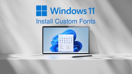 Install Custom Fonts in Windows 11