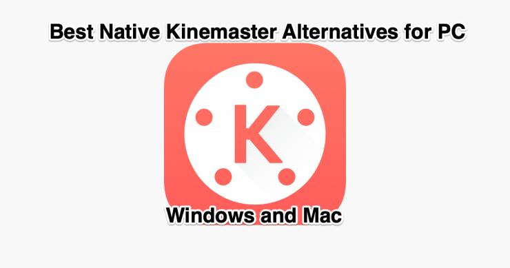 KineMaster Alternatives Windows and Mac