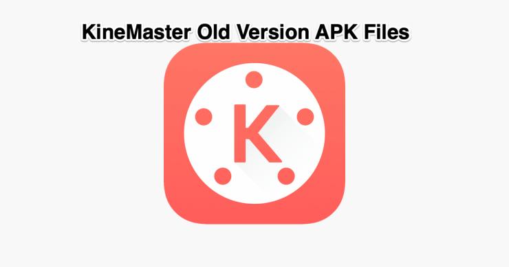 KineMaster Old Version APK Files