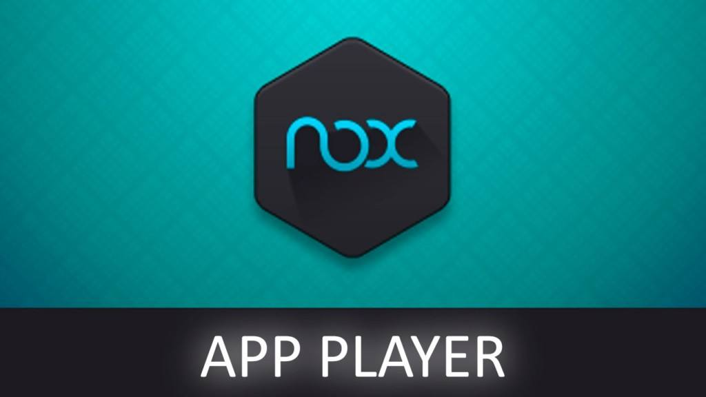Nox Player for Windows and Mac