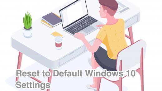 Reset Windows 10 Settings to Default