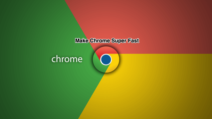 Speed Up Chrome Browser for Faster Web