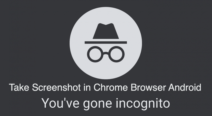 Take Screenshot in Chrome Browser Incognito Android