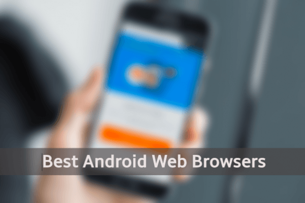 Top Best Android Browser