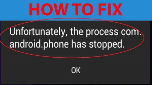 Unfortunately the Process.com.android.phone Has Stopped