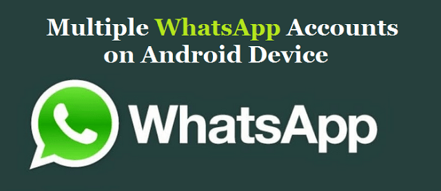 Use 2+ WhatsApp Accounts Safely in your Single Android Smartphone 1
