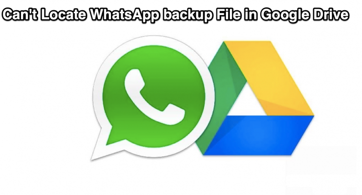 WhatsApp Backup File is Not Located Google Drive